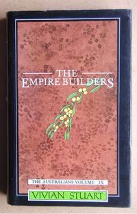 The Empire Builders: Volume IX of The Australians.