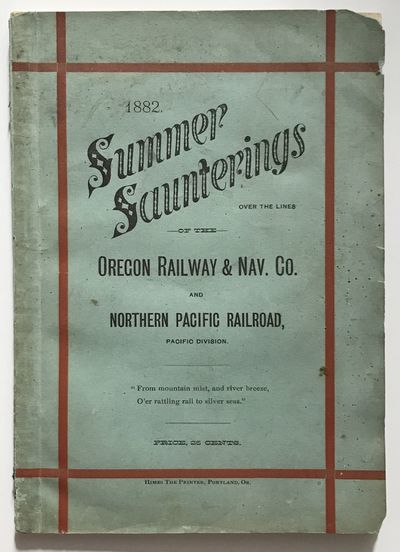 Portland, Or: George H. Himes, 1882. About very good.. 32,pp., plus photograph frontispiece. Origina...
