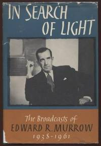 In Search of Light; The Broadcasts of Edward R. Murrow