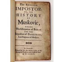 image of THE RUSSIAN IMPOSTOR: OR, THE HISTORY OF MUSKOVIE, Under The Usurpation of Boris and the Imposture of Demetrius, Late Emperors of Muskovy