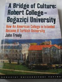A Bridge Of Culture: Robert College-Bogazici University