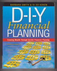 D-I-Y FINANCIAL PLANNING : Creating Wealth Through Careful Financial Planning