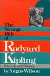 The Strange Ride Of Rudyard Kipling, His Life and Works