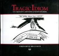 TRAGIC IDIOM: O.V. VIJAYAN'S CARTOONS & NOTES ON INDIA
