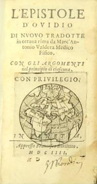 L'epistole d'Ovidio di nuovo tradotte in ottava rima da Marc Antonio Valdera medico fisico
