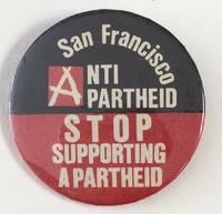 image of San Francisco Anti Apartheid / Stop supporting Apartheid [pinback button]