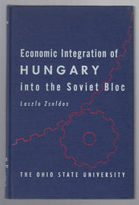The Economic Integration of Hungary Into the Soviet Bloc: Foreign Trade  Experience