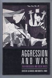 Aggression and War, their biological and social bases
