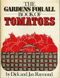 THE GARDENS FOR ALL BOOK OF TOMATOES by  Dick and Jan Raymond - Paperback - Fourth Printing - 1980 - from BPC Books (SKU: 11594)
