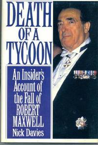 Death of a Tycoon : An Insider's Account of the Fall of Robert Maxwell