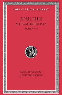 Metamorphoses I, Books I-VI (Loeb Classical Library)