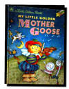A Little Golden Book MY LITTLE GOLDEN MOTHER GOOSE