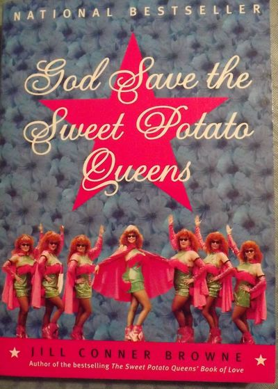 2001. BROWNE, Jill Conner. GOD SAVE THE SWEET POTATO QUEEN. NY: Three Rivers Press, . 8vo., pictoria...