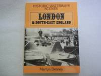 HISTORIC WATERWAYS SCENES: LONDON AND SOUTH-EAST ENGLAND.