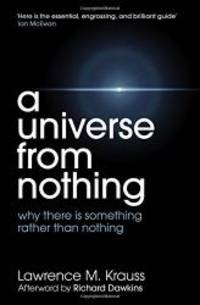 A Universe from Nothing. Lawrence M. Krauss by Lawrence Maxwell Krauss - Paperback - 2012-01-02 - from Books Express and Biblio.com