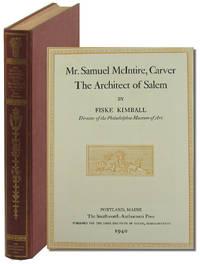 Mr. Samuel McIntire, Carver: The Architect of Salem