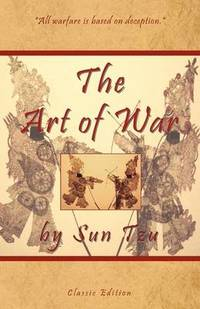The Art of War by Sun Tzu - Classic Collector's Edition: Includes the Classic Giles and Full...