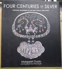 Four Centuries of Silver:  Personal Adornment in the Qing Dynasty and After