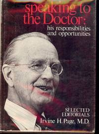 SPEAKING TO THE DOCTOR: HIS RESPONSIBILITIES AND OPPORTUNITIES