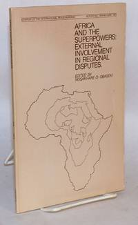 Africa and the Superpowers: external involvement in regional disputes, a report of the International Peace Academy