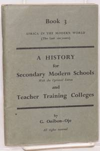 Africa in the modern world: (the last 100 years) book 3 a history for secondary modern schools and teacher training colleges
