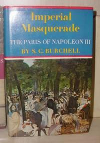 image of Imperial Masquerade:  The Paris of Napoleon III