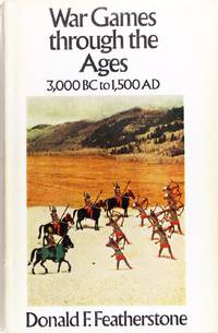 image of War Games Through the Ages: 3000 BC to 1500 AD