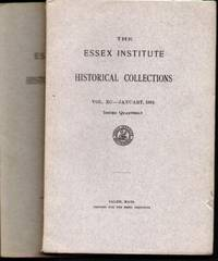 THE ESSEX INSTITUTE HISTORICAL COLLECTIONS, JANUARY & JULY 1954 Volume XC,  No, 1 & Volume XC, No. 3 (Issued Quarterly)