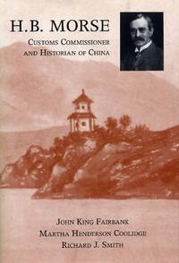 H.B. Morse, Customs Commissioner and Historian of China