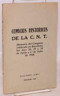 Comicios historicos de la C.N.T. (Memoria del congreso celebrado en Barcelona los dîas 28, 29 y 30 de junio y 1.o de julio de 1918)