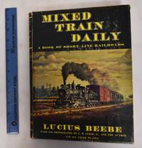 image of Mixed Train Daily: A Book of Short-Line Railroads