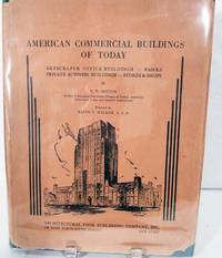 American Commercial Buildings of Today; Skyscraper Office Buildings * Banks * Private Business Buildings * Stores And Shops