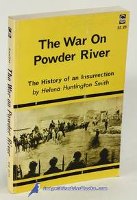 The War on Powder River: The History of an Insurrection by SMITH, Helena Huntington - 1967