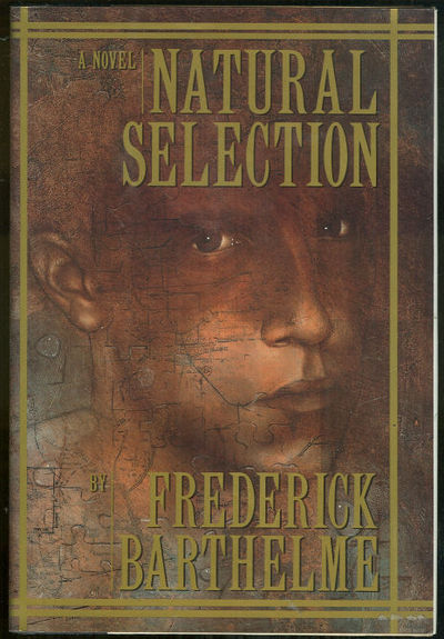 NATURAL SELECTION, Barthelme, Frederick