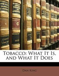 Tobacco: What It Is  and What It Does