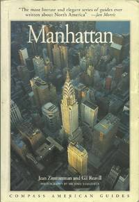 Compass American Guides : Manhattan by  Jean  and Gil Reavill Zimmerman - Paperback - 1996 - from Elk Creek Heritage Books (SKU: 004893)