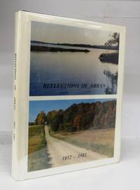 Reflections of Arran 1852-1982 by Arran Township Historical Society - 1982
