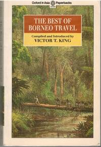 The Best of Borneo Travel by Victor King (ed) - Paperback - 1993 - from The Penang Bookshelf and Biblio.com