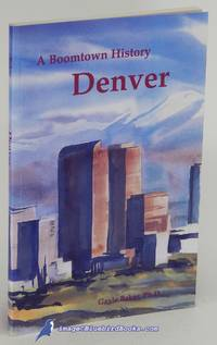 Denver: A Boomtown History