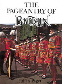 Pageantry of Britain by  Julian Paget - First Edition - 1979-09-24 - from M Godding Books Ltd and Biblio.com