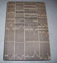 The Fundamentals of Electrocardiographic Interpretation
