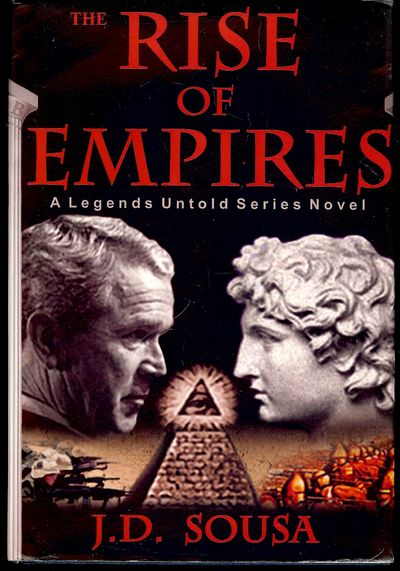 2007. SOUSA, J.D. THE RISE OF EMPIRES. : First Run Press, . 8vo., cloth in dust jacket; 466 pages. F...