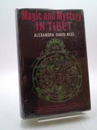 Magic and Mystery in Tibet by  Alexandra David-Neel - Hardcover - 1965 - from ThriftBooks (SKU: 1023512495)