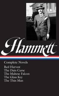 Hammett : Complete Novels - Red Harvest; the Dain Curse; the Maltese Falcon; the Glass Key; the Thin Man by Dashiell Hammett - 1999