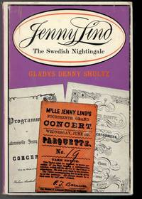 JENNY LIND THE SWEDISH NIGHTINGALE by  Gladys Denny Shultz - First Edition - from Windy Hill Books (SKU: 13903)