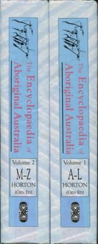 The Encyclopaedia of Aboriginal Australia : Aboriginal and Torres Strait Islander History, Society and Culture - Two Volume Set   (Volume 1, A - L and Volume 2, M - Z)