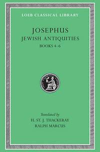 Josephus: v. 6: Jewish Antiquities, Bks. IV-VI