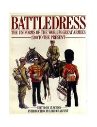 Battledress: The Uniforms of the World's Great Armies 1700 to the present