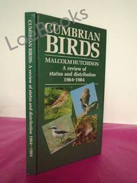Cumbrian Birds: A Review of Status and Distribution, 1964-84