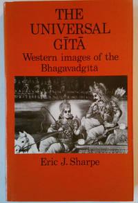 image of The Universal Gita: Western Images of the Bhagavad-gita - Bicentenary Survey